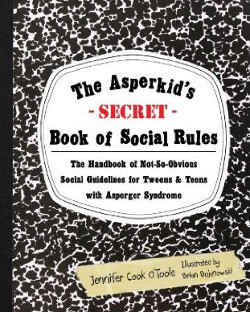"Cover of a book, with a black and white pattern background and the title ""The Asperkid's (Secret) Book of Social Rules: The Handbook of Not-So-Obvious Social Guidelines for Tweens and Teens with Asperger Syndrome"", by Jennifer Cooke O'Toole"