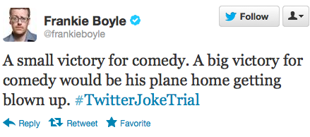 "An image of a tweet by Frankie Boyle: ""A small victory for comedy. A big victory for comedy would be his plane home getting blown up."""