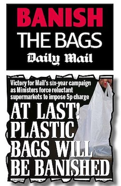 """Victory for Mail's six-year campaign as Ministers force reluctant supermarkets to impose 5p charge"". Above the clipping is the slogan ""Banish the bags"" and the Daily Mail's name in its usual masthead font."