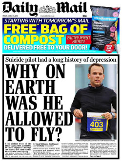 "A front page of the Daily Mail from 27th March 2015, with the headline ""Suicide pilot had a long history of depression: Why on earth was he allowed to fly?"""