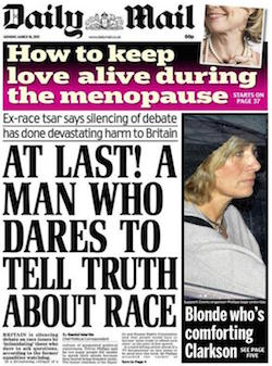 "A front page of the British newspaper, the Daily Mail, from 16th March 2015. It says ""At last! A man who dares to tell the truth about race: Ex-race tsar says silencing of debate has done devastating harm to Britain""."