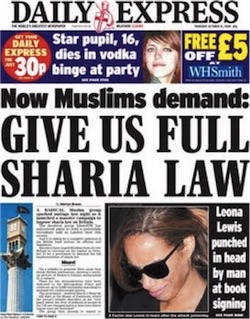 "A front page from the Daily Express, with the headline ""Now Muslims demand: Give Us Full Sharia Law""."