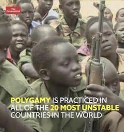 "A still from a video produced by the Economist, showing African child soldiers, one of them (a boy aged about 10 or 11) holding an assault rifle, with the words ""Polygamy is practiced in all of the 20 most unstable countries in the world"" in capital letters at the bottom, and the Economist's logo in the top left hand corner"