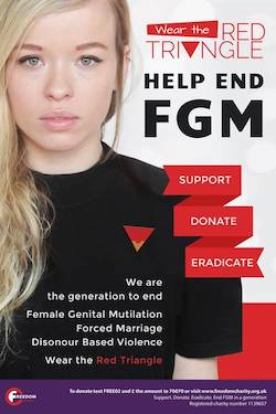 "A poster showing a young white girl with a black sweatshirt with a red and orange triangle badge, saying ""Wear the Red Triangle, Help End FGM. We are the generation to end FGM, Forced Marriage, Dishonour Based Violence""."