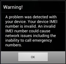 "Screenshot of a warning on an Android phone. It reads ""Warning! A problem was detected with your device. Your device IMEI number is invalid. An invalid IMEI number could cause network issues including the inability to call emergency numbers"" with a button marked ""OK""."