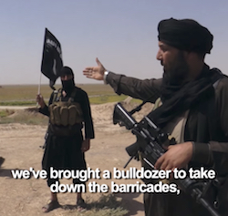 "An ISIS fighter carrying an assault rifle points towards some grassland in the background. A man stands behind him holding the ISIS flag aloft. The subtitles read ""we've brought a bulldozer to take down the barricades""."