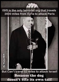 "An image of two men spliced together, with the slogan ""ISIS is the only terrorist org (sic) that travels 2000 miles from Syria to attack Paris but can't travel 52 miles to attack Israel. Why? Because the dog doesn't bite its own tail""."