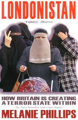 "A front cover from Melanie Phillips's book Londonistan, with the sub-heading ""How Britain is creating a terror state within"". The picture shows three women, all wearing niqaabs, one of them pushing a child in a buggy with the clear plastic rain shield pulled down, and the one on the left is giving a V-sign to the person who is taking the picture."