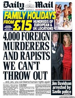 "A front page from the Daily Mail, with the headline ""4,000 Foreign Murderers and Rapists We Can't Kick Out""."