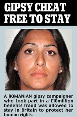 "Picture of an Asian-looking (actually east European Romani) woman, with the headline ""Gipsy Cheat free to stay"" with a story about a campaigner for Gypsy rights who had been found guilty of fraud not being removed from the country."