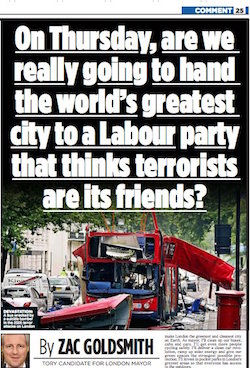 "A Mail on Sunday headline reading ""On Thursday, are we really going to hand the world's greatest city to a Labour party that thinks terrorists are its friends?"". There is a picture of a bombed-out London bus from the 2005 bombings."