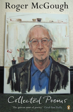 A cover of a book, Collected Poems, by Roger McGough, a drawing of whom -- a white man in his 60s bald in the middle with white hair on the sides, wearing glasses, a blue shirt with no tie and a black jacket, standing against what looks like a kitchen with plants and flowers on the worktop
