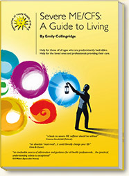 Severe ME/CFS: A Guide to Living
