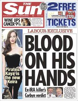 "A front page from the Sun, with the headline ""Labour exclusive: Blood on his hands: ex-IRA killer's Corbyn verdict"". There is also an offer of free tickets to Legoland and stories headlined ""Wine ups cancer 9%"" and ""Pirates Kaya is the new Keira""."