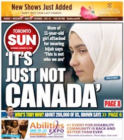 "A front page from the Toronto Sun showing a picture of a young, light-skinned girl wearing a white hijab with the headline ""It's just not Canada"", with (in smaller letters) ""Mom of 11-year-old girl attacked for wearing hijab says 'This is not who we are'."""