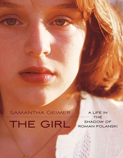 "Cover of ""The Girl"" by Samantha Geimer. Features a picture of Geimer, a white woman with reddish hair wearing a necklace and white blouse, with the words ""Samantha Geimer, The Girl: A life in the shadow of Roman Polanski"""