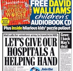 "A front page from the Daily Mail, with the headline ""Let's give our hospitals a helping hand: Mail calls for volunteer army to transform NHS""."