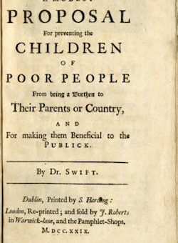 """A yellowing front page of Jonathan Swift's """"Modest Proposal"""", which reads: """"A modest proposal for preventing the children of poor people from becoming a burthen (sic) to their parents or country, and for making them beneficial to the Publick (sic)""""."""