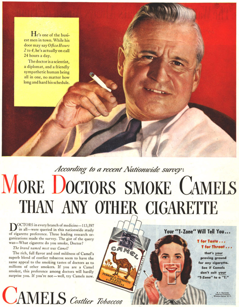 "A 1950s cigarette advert featuring a white man smoking a cigarette, wearing a white coat with a dark tie, with the slogan ""According to a recent nationwide survey, More Doctors smoke Camels than any other cigarette""."