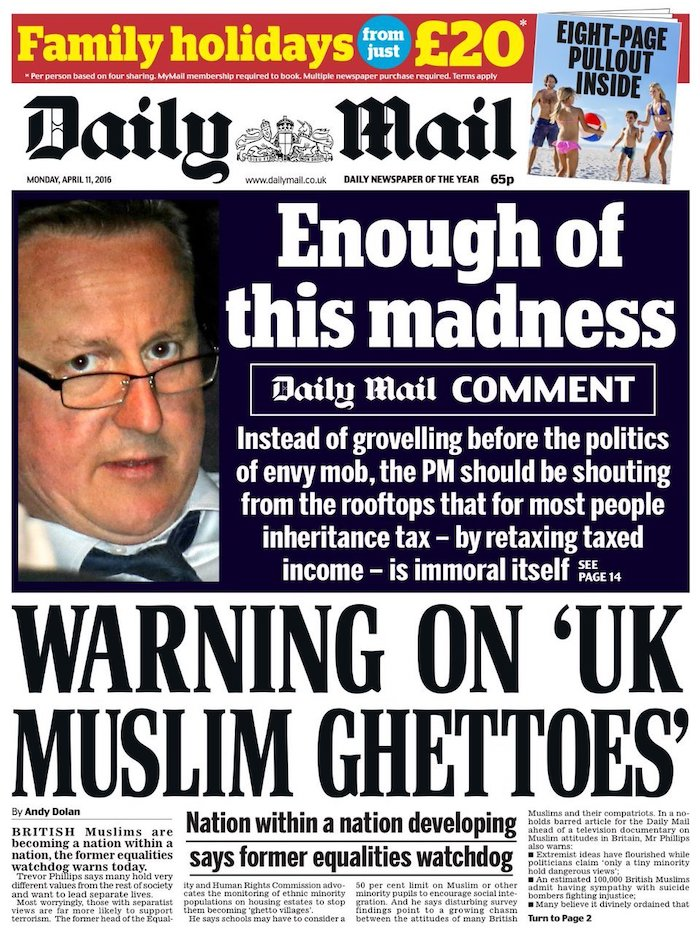 "A front page from the Daily Mail, showing two stories, one demanding the abolition of inheritance tax and the other proclaiming: ""Warning on 'UK Muslim ghettoes'"": Nation within a nation developing says former equalities watchdog""."