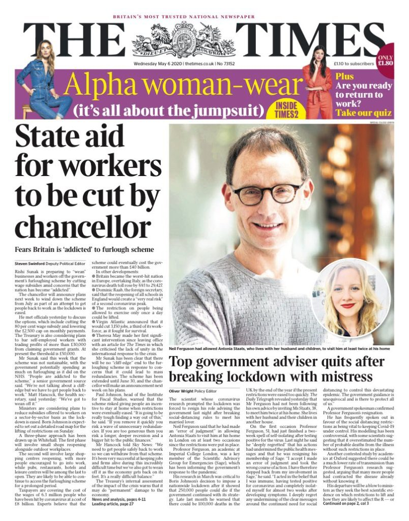 "A front page from The Times, with the headline ""State aid for workers to be cut by chancellor"". A smaller piece is headlined, ""Top government adviser quits after breaking lockdown with mistress"". A strip under the Times masthead shows two women in jumpsuits, one blue and one red, with the headline ""Alpha woman-wear (it's all about the jumpsuit)""."